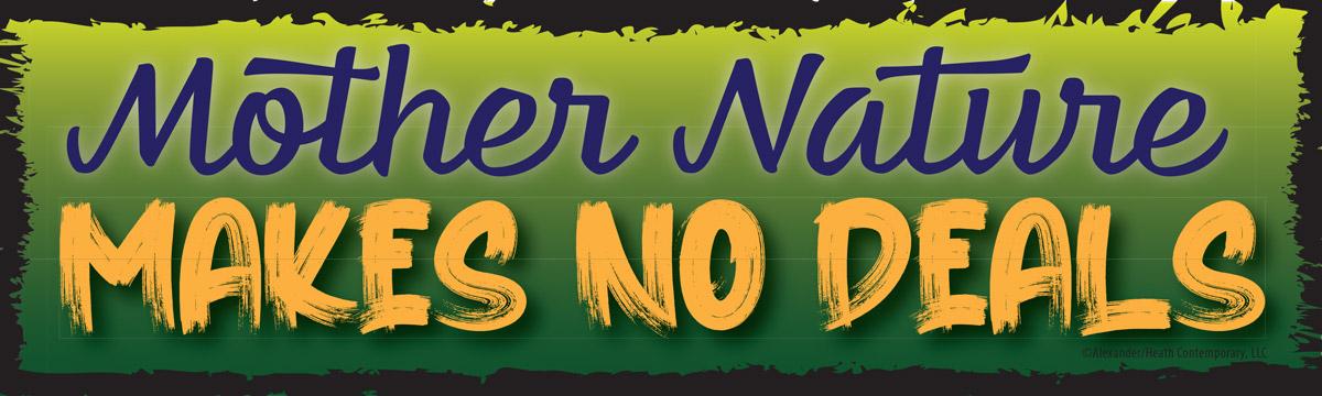 Bumper Sticker Design - Mother Earth Makes No Deals